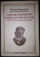 Ottoman Armenian Tasnak Partisinin Yapacagi Bir Sey Yok Ovannes Kacaznuni Turkce