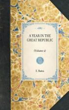 Travel in America Ser.: A Year in the Great Republic Vol. 2 by E. Bates...
