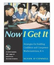 Now I Get It:Strategies for Building Confident and Competent Mathematicians, K-6