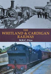 WHITLAND CARDIGAN RAILWAY West Wales Steam Rail Line NEW Stations Locomotives