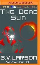 Star Force: The Dead Sun 9 by B. V. Larson (2016, MP3 CD, Unabridged)