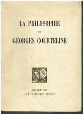 LA PHILOSOPHIE de GEORGES COURTELINE - Le signet d'Or - 1928 - A Mr José Théry