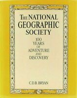The National Geographic Society 100 Years of Adventure and Discovery CDB Bryan
