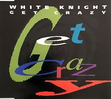 White Knight Maxi CD Get Crazy - Germany (M/M)