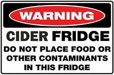 Funny Cider Fridge Warning Decal Sticker Van Camper Man Cave caravan