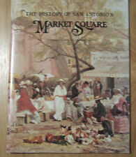 The History of San Antonio's Market Square by Mary A. Guerra (1991, Paperback)