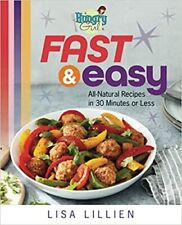 Hungry Girl Fast & Easy: All Natural Recipes in 30 Minutes- Kindle Edition