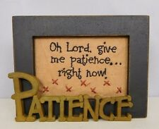 """Inspirational saying - """"Oh Lord, give me patience"""" sign- Blossom Bucket #42749D"""