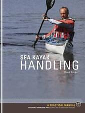 Sea Kayak Handling: A Practical Manual, Essential Knowledge for Beginner and In