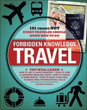 Forbidden Knowledge - Travel: 101 Things NOT Every Traveler Should Know How to