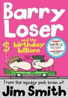 Barry Loser and the birthday billions (The Barry, Smith, Jim, New