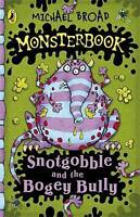 (Good)-Monsterbook: Snotgobble and the Bogey Bully (Paperback)-Broad, Michael-01