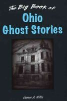 Big Book of Ohio Ghost Stories, Hardcover by Willis, James A., ISBN-13 978081...