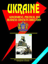 NEW Ukraine Government, Political & Business Contacts Directory by Ibp Usa