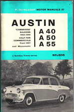 Austin A40 A50 A55 Cambridge Saloons + ½ Ton Commercials Motor Manual 1954-59