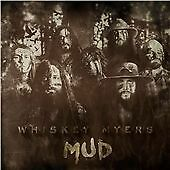 WHISKEY / WHISKY MYERS - MUD CD ALBUM BRAND NEW