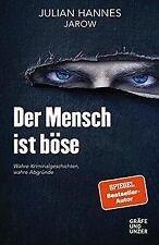 Der Mensch ist böse: Wahre Kriminalgeschichten ? wa... | Buch | Zustand sehr gut