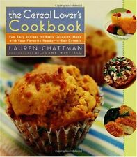 The Cereal Lovers Cookbook: Fun, Easy Recipes for