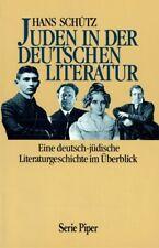 Hans  Schütz Juden in der deutschen Literatur: Eine deutsch-jüdische Literatur