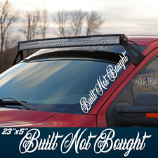 Built Not Bought Decal Banner Vinyl Truck Camaro Diesel F250 Sticker -20 COLORS-