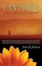 Tantrika : Traveling the Road of Divine Love by Asra Nomani (2004, Paperback)