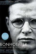 Bonhoeffer : Pastor, Martyr, Prophet, Spy by Eric Metaxas (2011, Paperback)