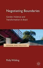 Negotiating Boundaries: Gender, violence and transformation in Brazil (Gender an