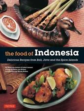 The Food of Indonesia : Delicious Recipes from Bali, Java and the Spice Islands