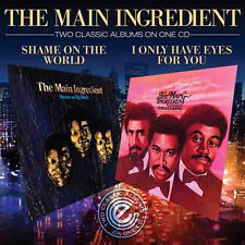 Main Ingredient - Shame On The World & I Have Only Eyes For You- NewFactory Cd