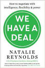We Have a Deal: How to Negotiate with Intelligence, Flexibility and Power, New,