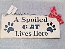 A Spoiled Cat Lives Here - Shabby Chic Style Wooden Sign - Funny
