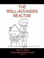 The Well-Rounded Realtor by Paul D. Sabo (2003, Paperback)