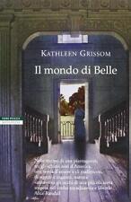 Il mondo di Belle - Kathleen Grissom - Neri Pozza,2013 - A
