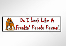 Funny car bumper sticker. Do I Look Like A Freakin' People Person 220 mm decal