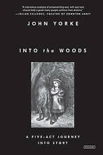 NEW Into the Woods: A Five-Act Journey Into Story by John Yorke