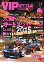 VIP Style 2015 April 04 Japanese Car Magazine Japan Book OSAKA AUTO MESSE