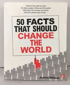 50 Facts That Should Change the World by Jessica Williams 2004 Paperback