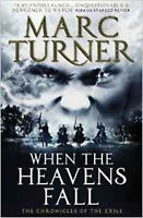 When the Heavens Fall (The Chronicles of the Exile #1), New, Marc Turner Book