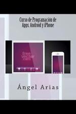 Curso de Programación de Apps. Android y IPhone by Ángel Arias (2014, Paperback)