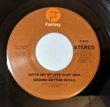 Hoodoo Rhythm Devils: Gotta Lot of Love In My Soul / M.D.R. of Love 45 Soul EX