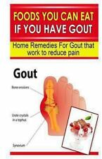 Foods You Can Eat If You Have Gout : Home Remedies for Gout That Work to...