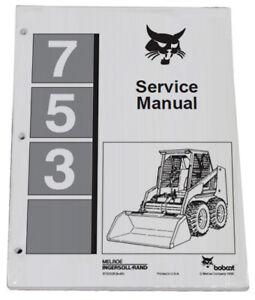 Bobcat 753 Skid Steer Loader Service Manual Shop Repair Book Part # 6720326