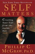 Self Matters : Creating Your Life from the Inside Out - Dr. Phil McGraw HC.