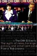 Cnn Effect : Myth of News, Foreign Policy and Intervention-ExLibrary