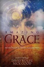 Amazing Grace: The Nine Principles of Living in Natural Magic: A Galactic Cliff-