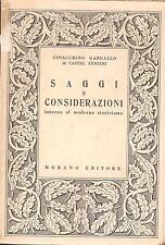 (Filosofia) G. GARGALLO - SAGGI E CONSIDERAZIONI INTORNO AL MODERNO STORICISMO