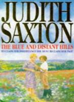 The Blue and Distant Hills By Judith Saxton. 9780749314880
