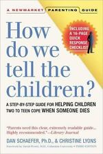 How Do We Tell the Children? Third Edition: A Step-By-Step Guide for Helping Chi