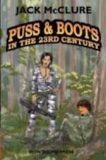 Puss and Boots in the 23rd Century by Jack McClure (2008, Paperback)