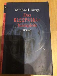 Das Kleopatra-Komplott : Roman. List-Taschenbuch ; 65076 Jürgs, Michael: